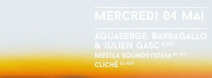 Get Wet Party #28 : avec Barbagallo, Julien Gasc & Aquaserge Live + DJ sets