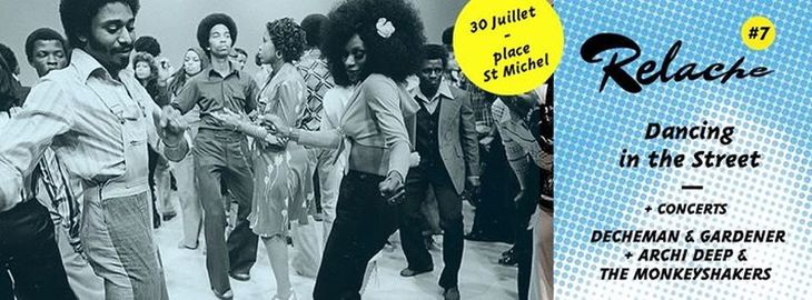 Relache #7 : Dancing in the Street + Concerts