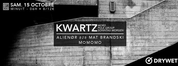 DryWet Night : avec Kwartz (Mord, Pole Group, Sonntag Morgen)
