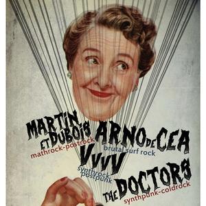 ARNO DE CEA & THE CLOCKWORK WIZARD + MARTIN & DUBOIS + VvvV + THE DOCTORS