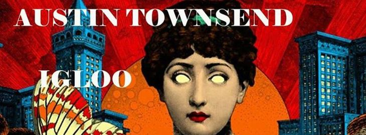 Austin Townsend + Igloo + Mystic Bird