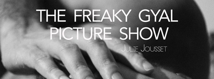 The Freaky Gyal Picture Show