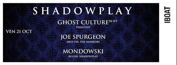 Shadowplay : avec Ghost Culture + Joe Spurgeon + Mondowski