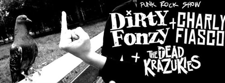 Dirty Fonzy + Charly Fiasco + The Dead Krazukies