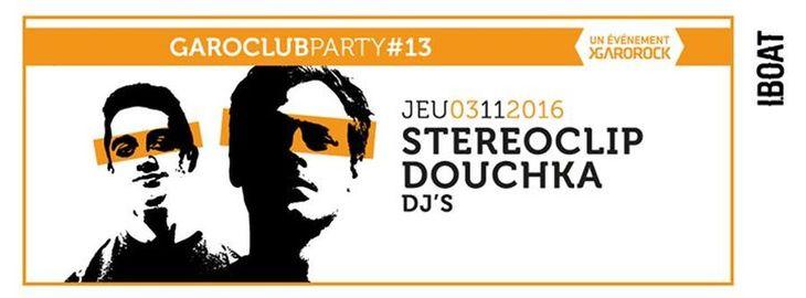 Garoclub #13 : avec Stereoclip + Douchka