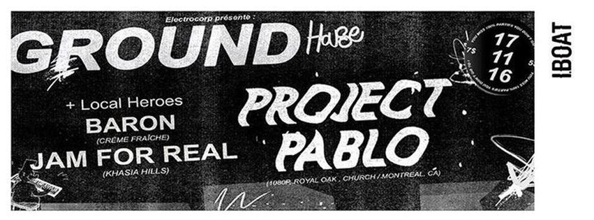 Ground : avec Project Pablo + Baron + Jam For Real