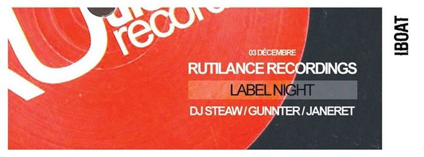 Rutilance Label Night : avec DJ Steaw + Gunnter + Janeret