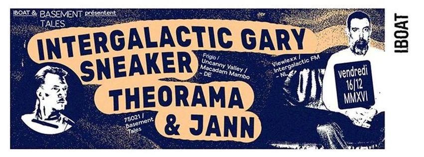 Basement Tales : avec Intergalactic Gary + Sneaker DJ + Theorama & Jann