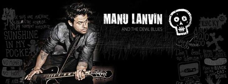 Manu Lanvin and the Devil Blues + Fueled