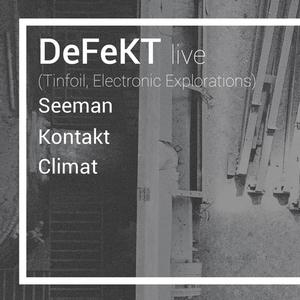 Departed : avec DeFeKT + Seeman + Kontakt + Climat