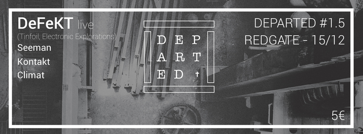 Departed : avec DeFeKT + Seeman + Kontakt + Climat