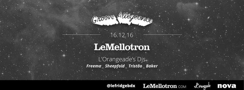 Groove Allégeance + Le Mellotron + L
