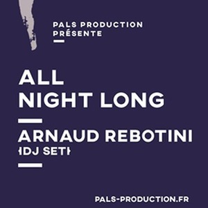 PALS : avec Arnaud Rebotini - All Night Long