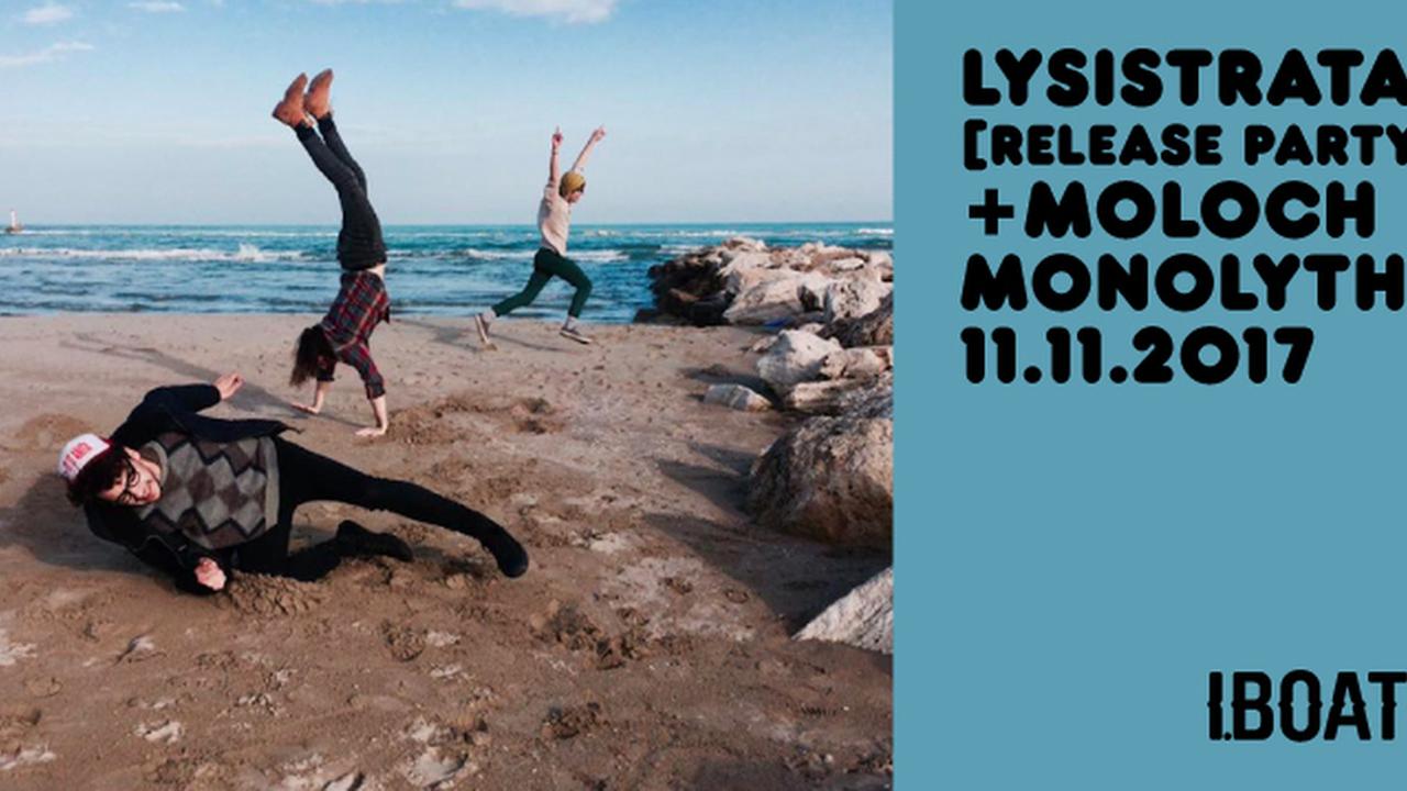 Lysistrata (release party) + Moloch/Monolyth