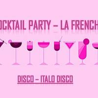 Cocktail Party with La French : disco - italo disco