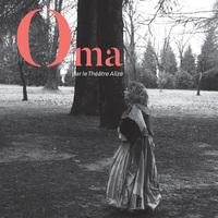 Oma, par la Cie Théâtre Alizé