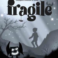 FRAGILE - CIE LA TENDRESSE DU GRAVIER