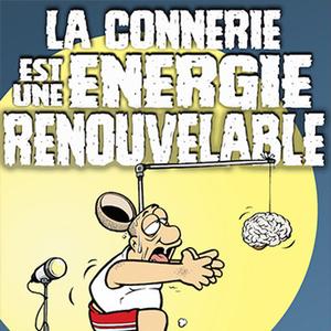 La connerie est une énergie renouvelable