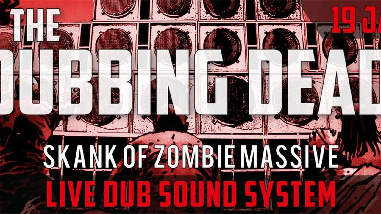 The Dubbing Dead  : Live dub Sound System by KN2S