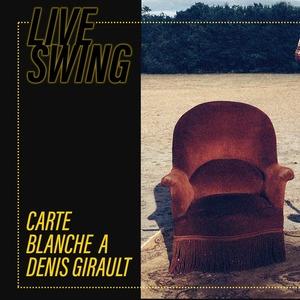 Live Swing : carte blanche à Denis Girault