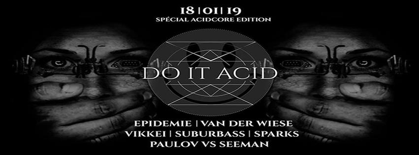 Do It AciD : avec Epidemie + Vikkei + Van der Wiese + Suburbass