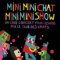 Mini Mini Chat Mini Mini Show / Le Clubs des Chats