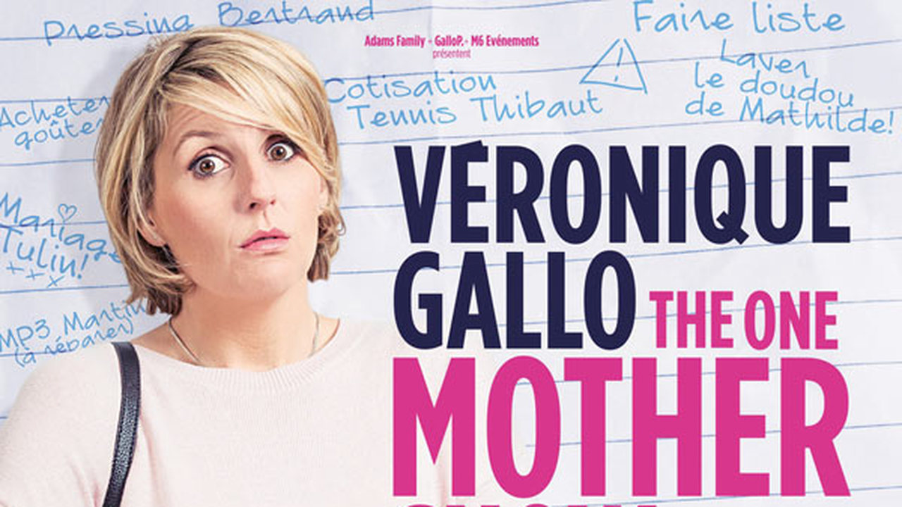 VERONIQUE GALLO - THE ONE MOTHER SHOW