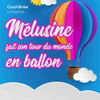 MELUSINE FAIT SON TOUR DU MONDE EN BALLON.