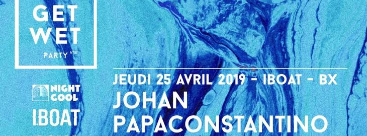 Get Wet Party : avec Johan Papaconstantino