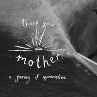 THANK YOU MOTHER + ALTERNATIVA