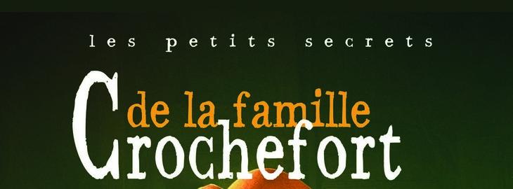 Les petits secrets de la Famille Crochefort