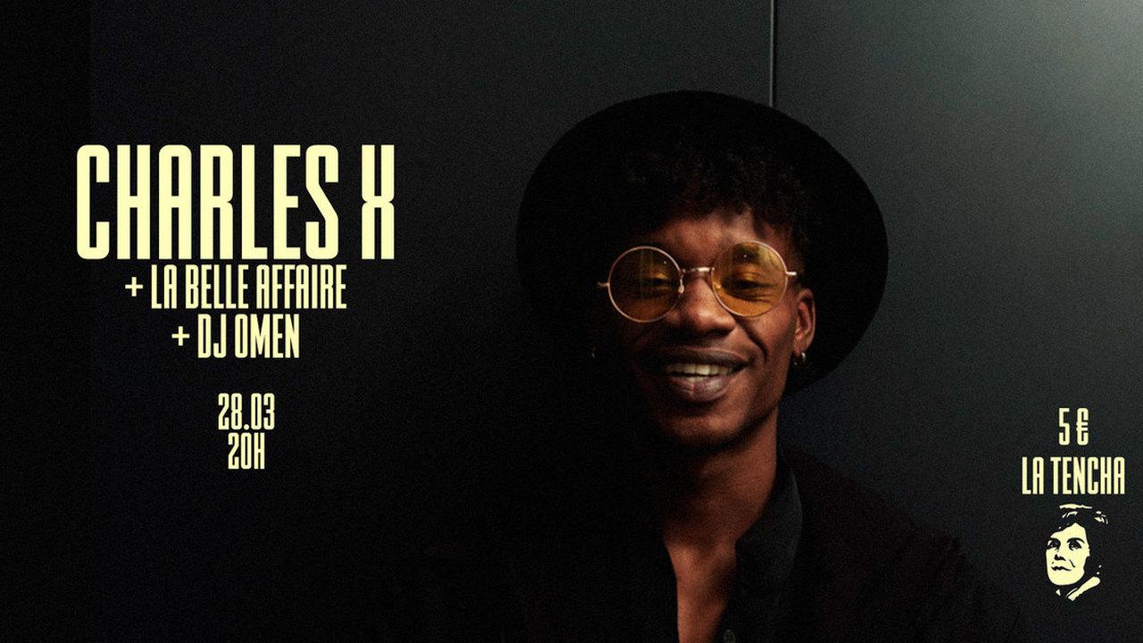 Charles X + La Belle Affaire + DJ Omen