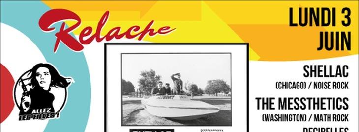 Relache #10 : avec Shellac + The Messthetics + Decibelles