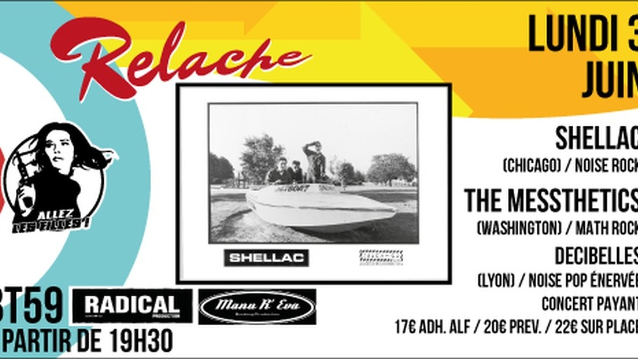 Relache #10 : avec Shellac + The Messthetics + Decibelles