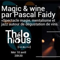 Magic & Wine par Pascal Faidy