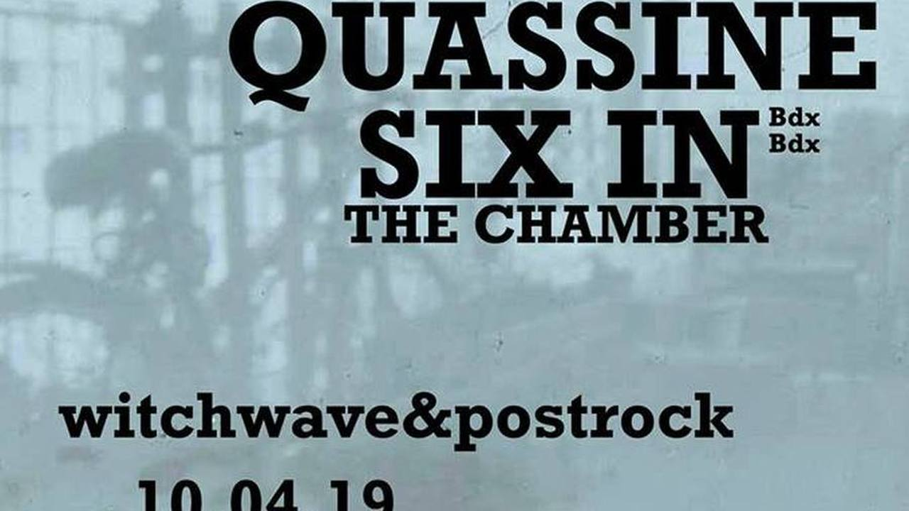 Nyos + Quassine + Six in the chamber