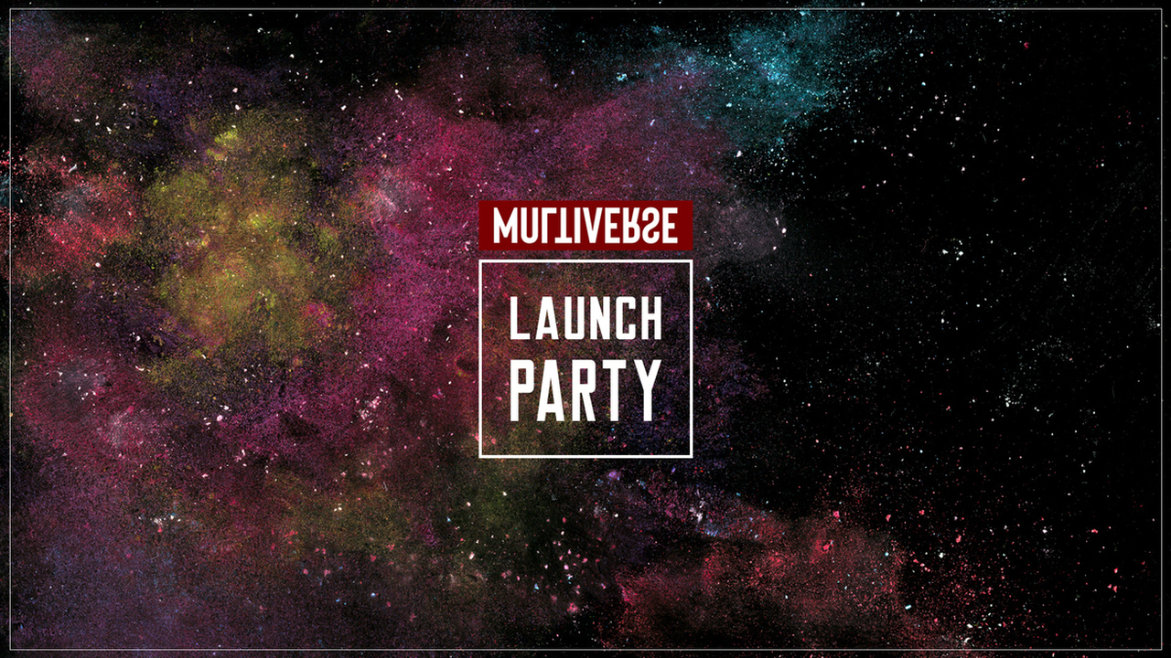 Multiverse Launch Party