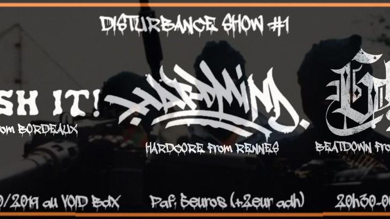 Disturbance Show #1 : avec SMASH IT! + GLOCK 203 + HARD MIND