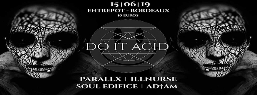 ☰ Do It AciD Closing - avec Parallx x Illnurse x Soul Edifice x AD†AM