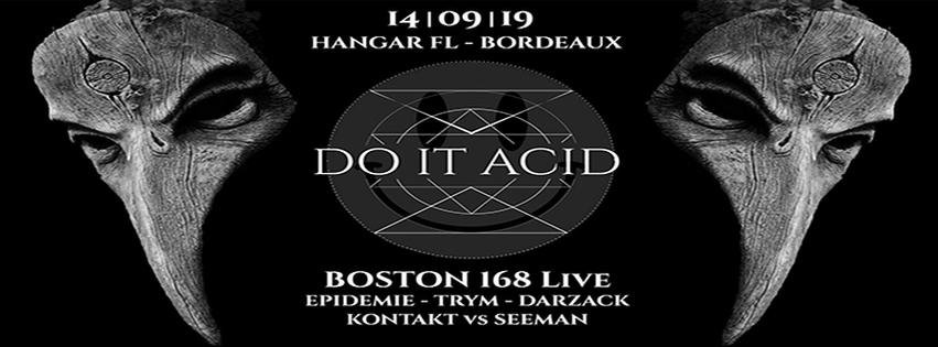 Do It AciD Opening - avec Boston 168 + Trym + Darzack + Epidemie