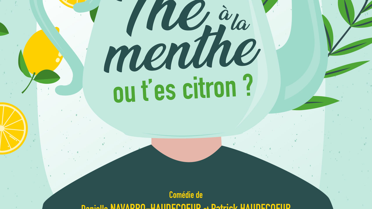 THE A LA MENTHE, OU T'ES CITRON ?