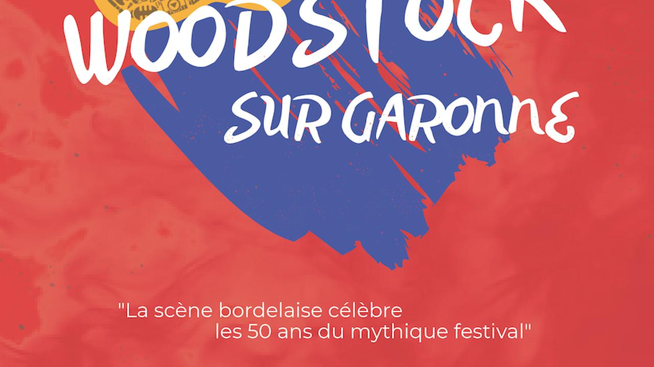 Woodstock sur Garonne - 50th Anniversary