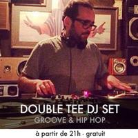 Double Tee Dj Set {Groove & Hip Hop}