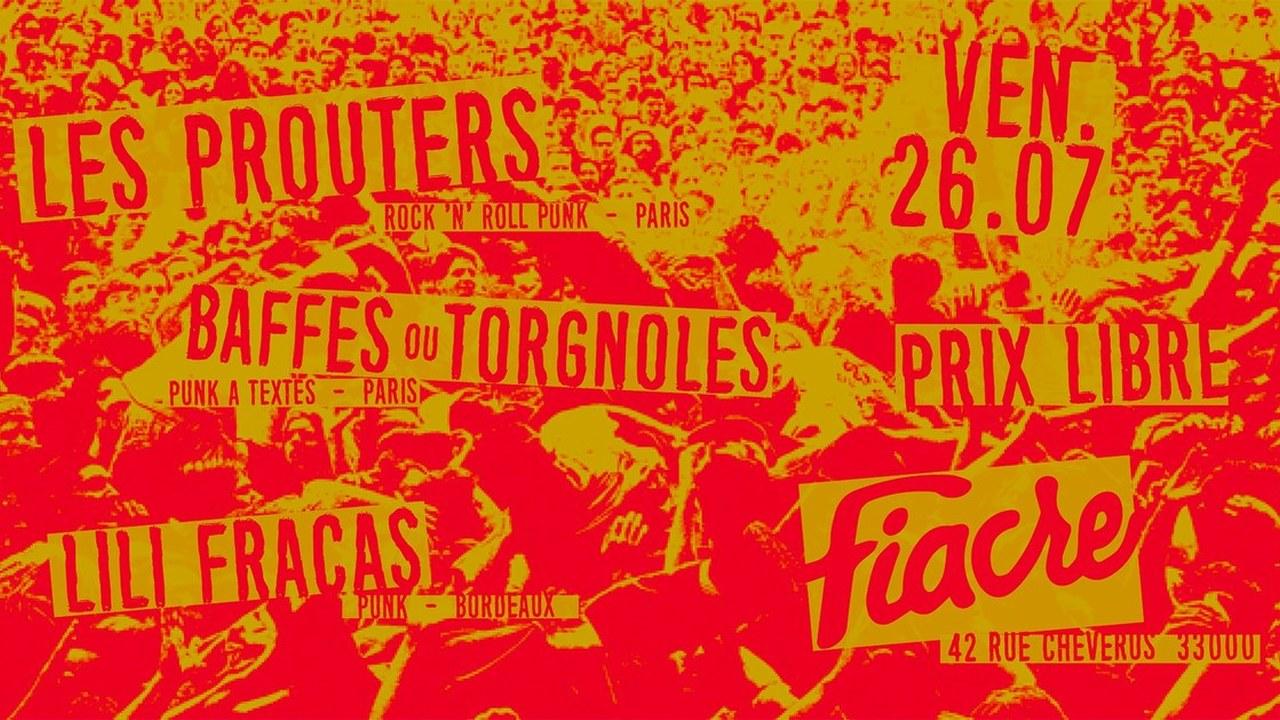 Les Prouters + Baffes Ou Torgnoles + Lili Fracas