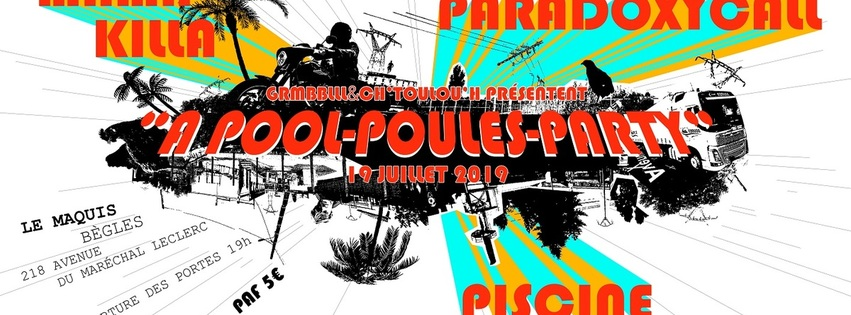Pool-Poules Party - Piscine + Mama Killa + ParadoxyCall