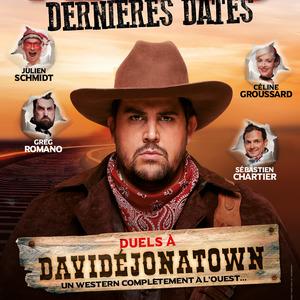 DUELS A DAVIDEJONATOWN - Un western complètement à l'Ouest / Ecrit et mis en scène par ARTUS
