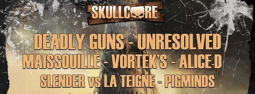 Skullcore Opening w/ Deadly Guns,Unresolved,Maissouille,Vortek