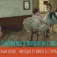 Conférence / Edgar Degas : musique et danse à l