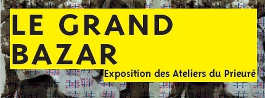 Le Grand Bazar Exposition des Ateliers du Prieuré