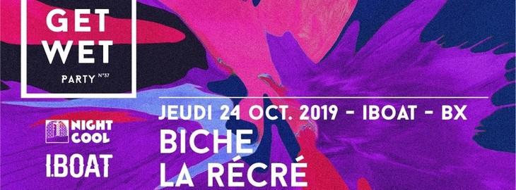 GET WET PARTY #39 : avec Biche + La Récré